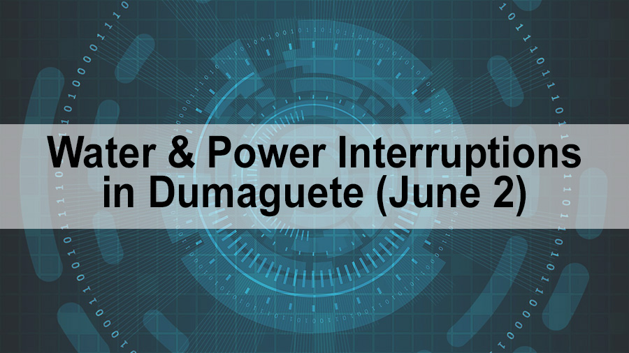 Water & Power Interruptions in Dumaguete (June 2)
