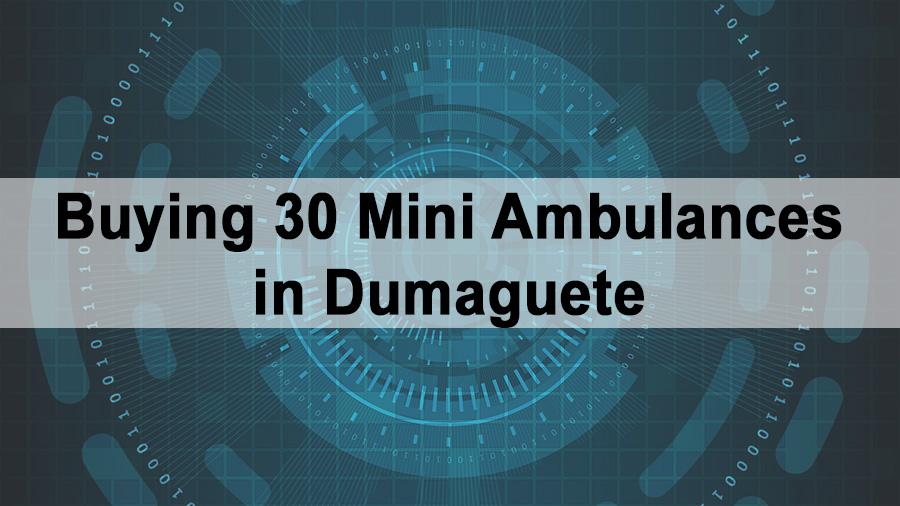 Buying 30 Mini Ambulances in Dumaguete
