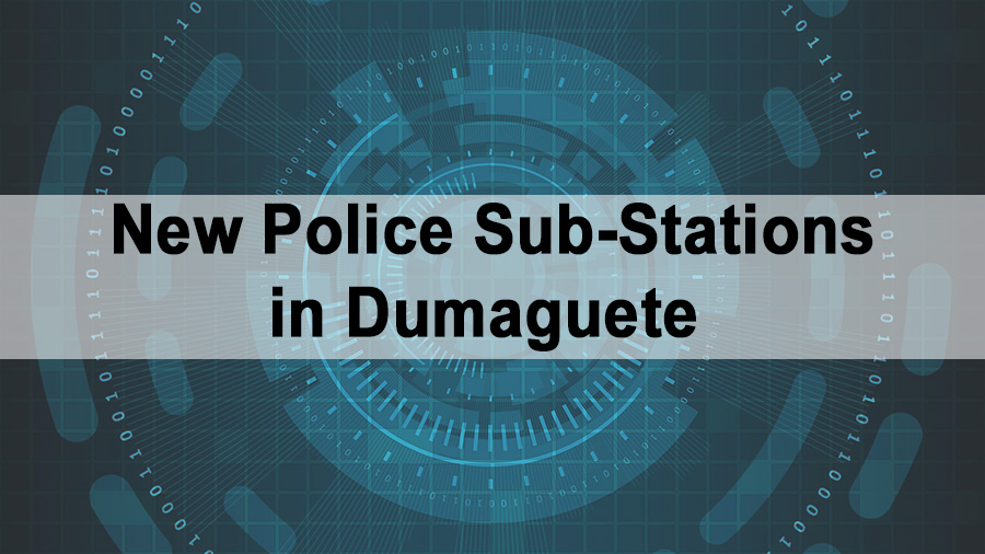 Two New Police Sub-Stations in Dumaguete City
