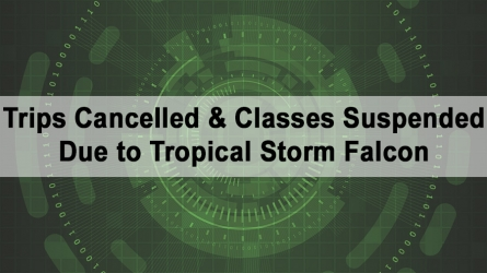 Trips Cancelled & Classes Suspended Due to Tropical Storm Falcon