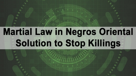 Martial Law in Negros Oriental Solution to Stop Killings