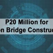 P20 Million for Colon Bridge Construction