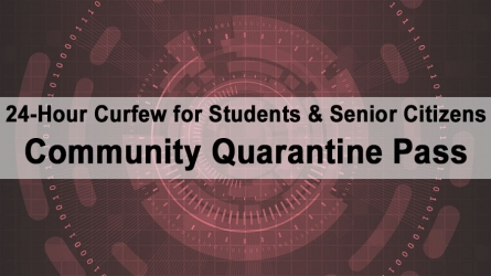 24-Hour Curfew for Students & Senior Citizens – Community Quarantine Pass