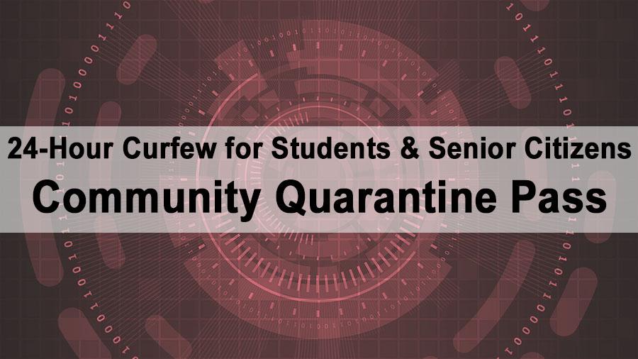 24-Hour Curfew for Students & Senior Citizens – Community Quarantine Pass