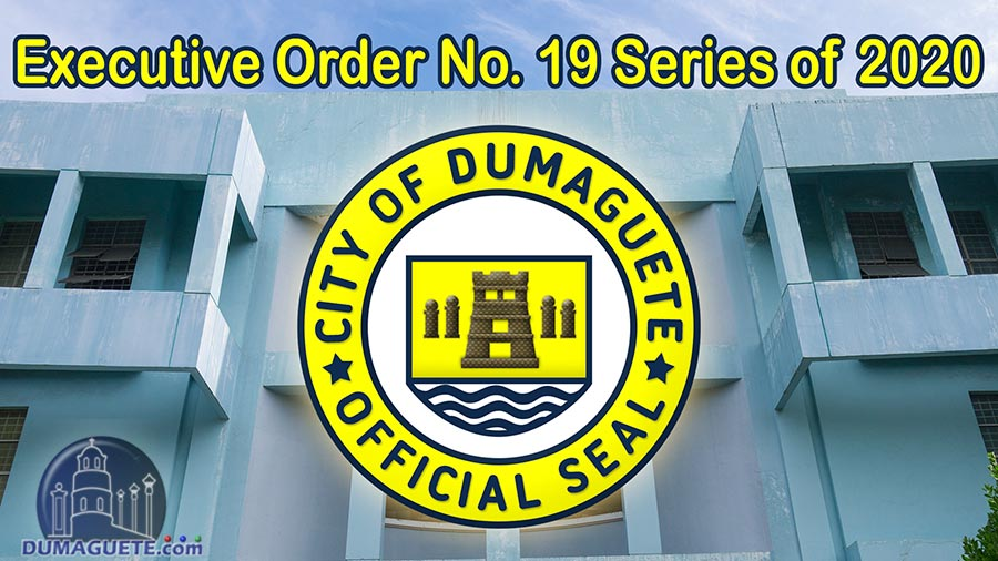 Dumaguete City Executive Order No. 19 Series of 2020