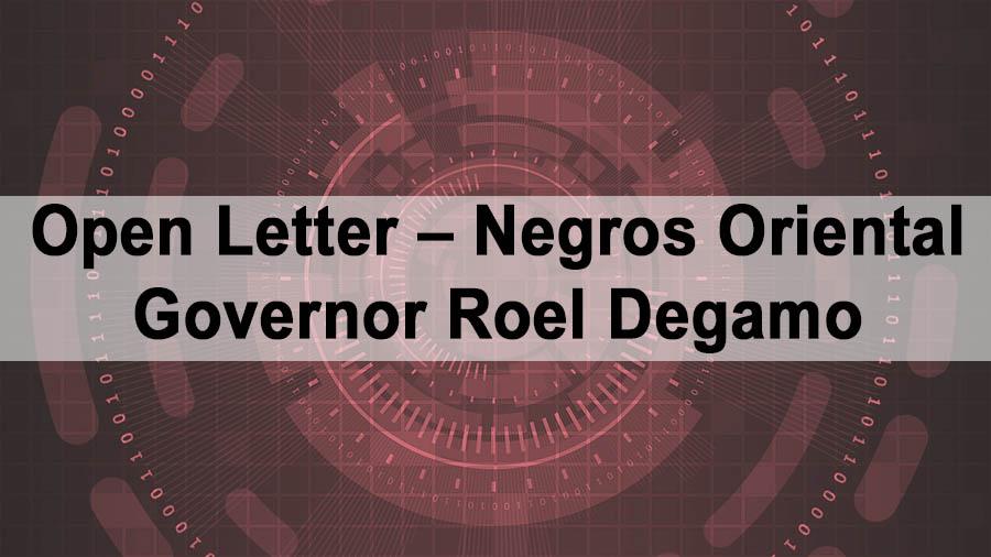 Open Letter – Negros Oriental Governor Roel Degamo