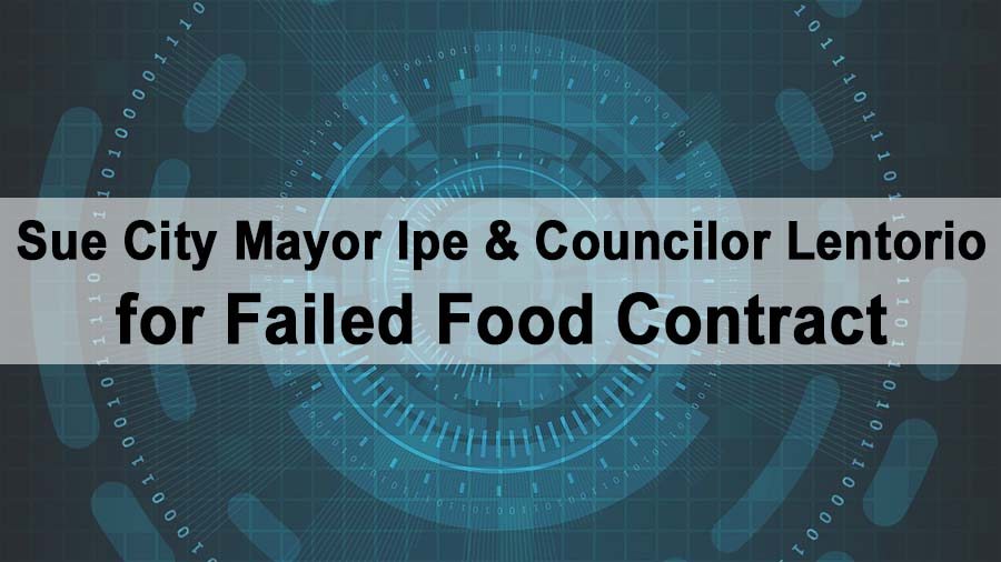 Sue City Mayor Ipe & Councilor Lentorio for Failed Food Contract