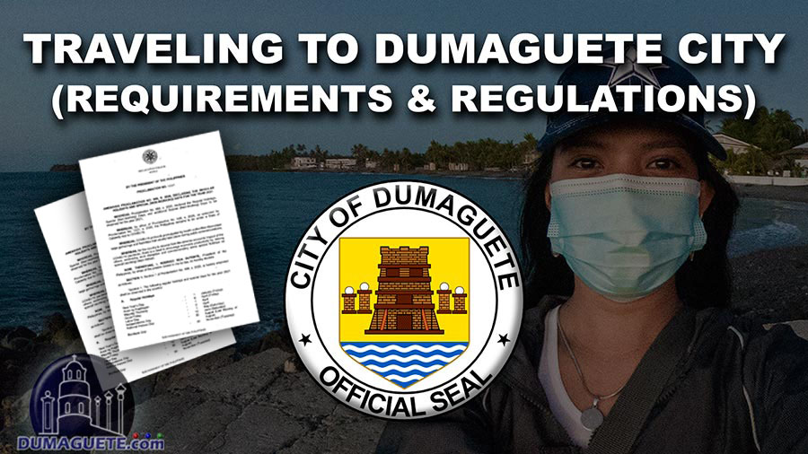 Traveling to Dumaguete City (Requirements & Regulations) 2021