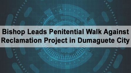 Bishop Leads Penitential Walk Against Reclamation Project in Dumaguete City